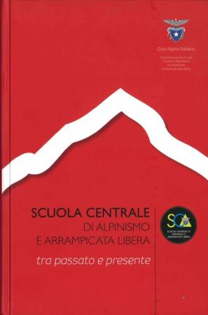 Scuola centrale di alpinismo e arrampicata libera tra passato e presente
