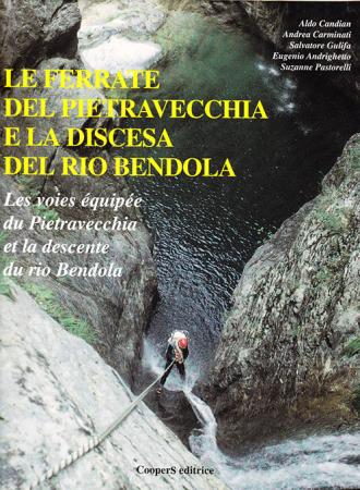 Le ferrate del Pietravecchia e la discesa del rio Bendola