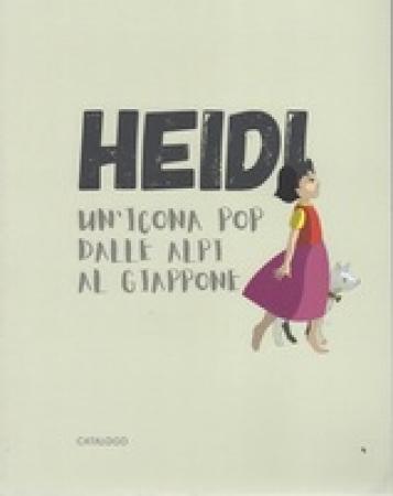 Heidi, un'icona pop dalle Alpi al Giappone