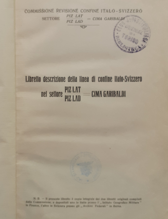 Libretto descrizione della linea di confine italo-svizzero nel Settore Piz Lat/Piz Lad-Cima Garibaldi