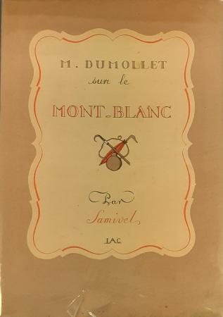 M. Dumollet sur le Mont-Blanc