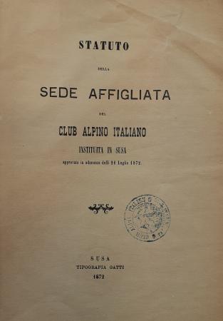 Statuto della sede affigliata del Club alpino italiano instituita in Susa