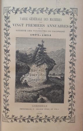 Table générale des matières des vingt premiers annuaires de la Société des touristes du Dauphiné