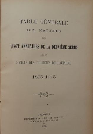 Table générale des matières des vingt annuaires de la deuxième série de la Société des touristes du Dauphiné