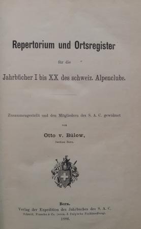 Repertorium und Ortsregister fur die Jahrbücher 1. bis 20. des schweiz. Alpenclubs