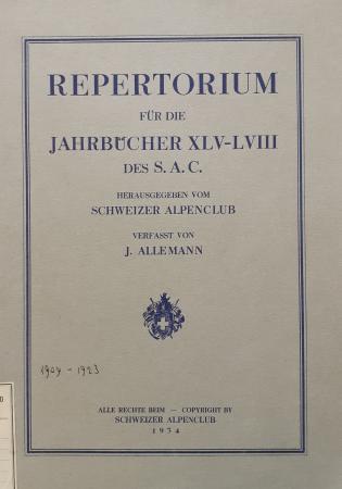 Repertorium für die jahrbücher 45-58 des S.A.C./ herausgegeben vom Schweizer Alpenclub