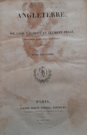 Angleterre / par MM. Léon Galibert et Clément Pellé. Tome deuxième