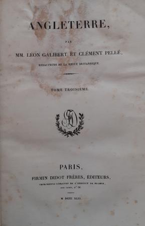 Angleterre / par MM. Léon Galibert et Clément Pellé. Tome troisième