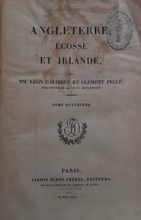 Angleterre / par MM. Léon Galibert et Clément Pellé. Tome quatrième