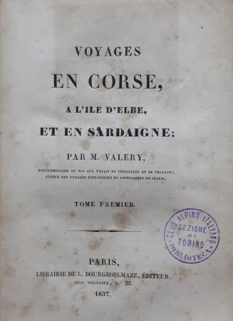Voyages en Corse, a l'ile d'Elbe, et en Sardaigne / par M. Valery. Tome premier