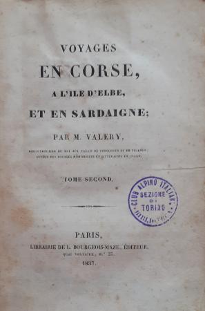 Voyages en Corse, a l'ile d'Elbe, et en Sardaigne / par M. Valery. Tome second