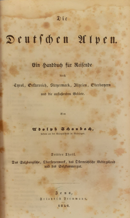 Dritter theil: Das Salzburgische, Oberstehermark, das Oesterreichische Gebirgsland und das Salzkammergut