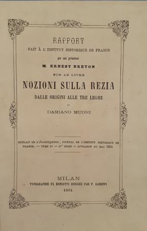 Rapport fait à l'Institut historique de France sur le livre Nozioni sulla Rezia dalle origini alle tre leghe di Damiano Muoni