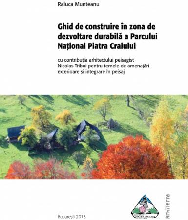 Ghid de construire în zona de dezvoltare durabilă a Parcului Naţional Piatra Craiului