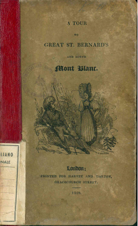 A tour to Great St. Bernard's and round Mont Blanc. With descriptions copied from a journal kept by the author; and drawings from nature