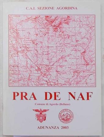 Pra de Naf 1134 m Comune di Agordo (Belluno)