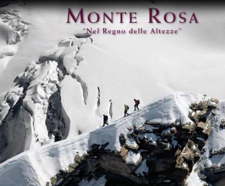 MONTE ROSA - NEL REGNO DELLE ALTEZZE