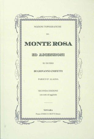 Nozioni topografiche del Monte Rosa ed ascensioni su di esso