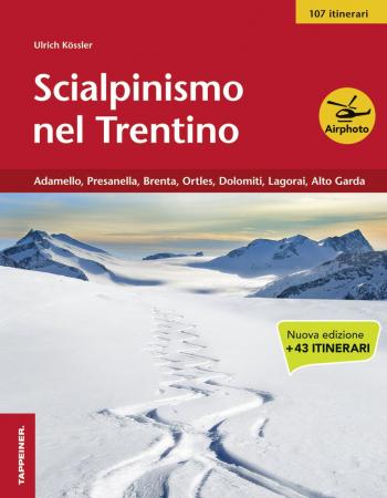 Vol. 3: Adamello, Presanella, Brenta, Ortles, Dolomiti, Lagorai, Alto Garda
