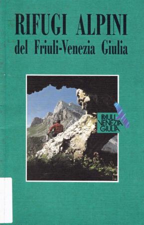 Rifugi alpini del Friuli-Venezia Giulia