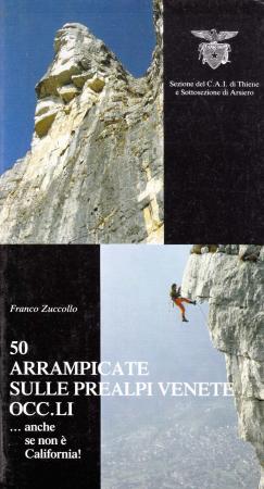 50 arrampicate sulle Prealpi Venete occidentali anche se non è California