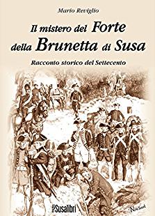 Il mistero del Forte della Brunetta di Susa