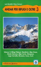 3: Rifugi Palazzi, Nembrini, Alpe Grem, Monte Vaccaro, Alpe Corte, Gianpace, Lago Cernello, Brunone, Coca, Curò