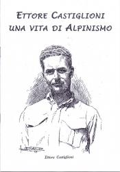 Ettore Castiglioni una vita di alpinismo